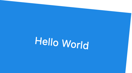 A blue rectangular container with 'Hello World' in the center, rotated slightly in the z axis.